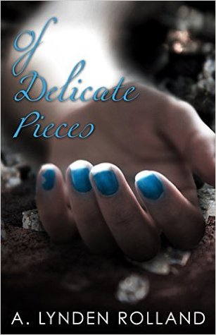 Of Delicate Pieces(Of Breakable Things 2)