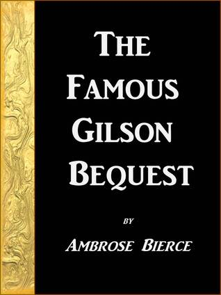 The Famous Gilson Bequest