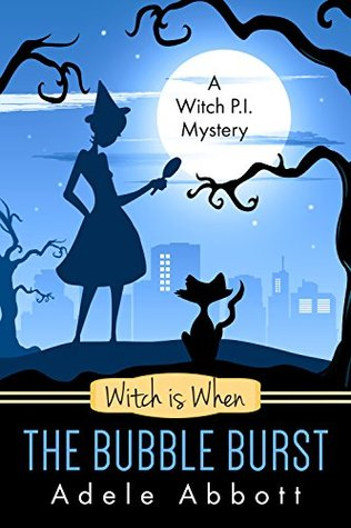 Witch is When The Bubble Burst (A Witch P.I. Mystery, #5)