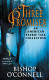Three Promises : An American Faerie Tale Collection (Book 2.5)