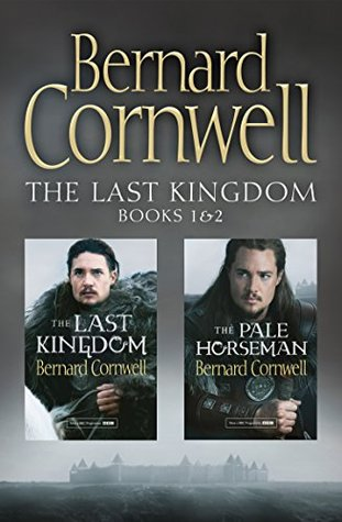 The Last Kingdom / The Pale Horseman (Saxon Tales #1-2)