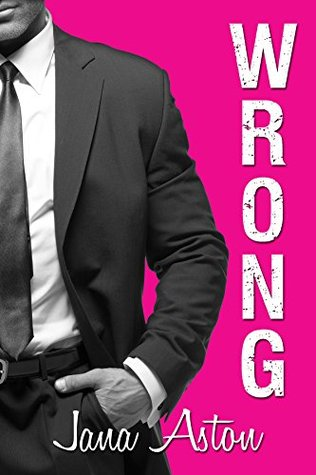 Wrong (Wrong #1) by Jana Aston