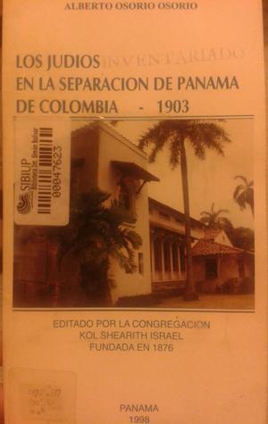 Los Judíos en la Separación de Panamá de Colombia - 1903