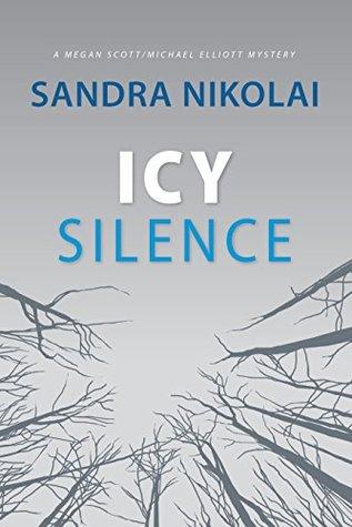 Icy Silence (Megan Scott/Michael Elliott Mystery, #3)