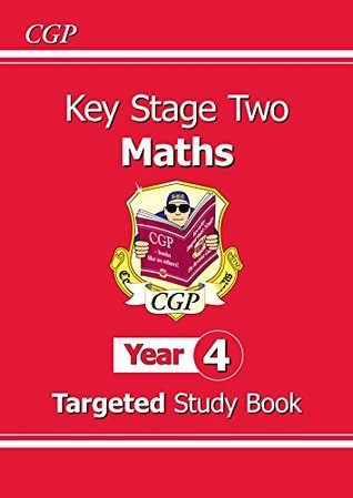 KS2 Maths Targeted Study Book - Year 4 (for the New Curriculum): The Study Book