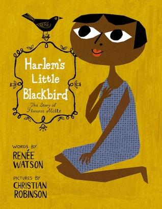 Harlem's Little Blackbird by Renée Watson