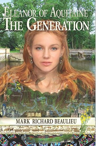 Eleanor of Aquitaine: The Generation