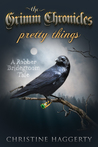 Pretty Things (Grimm Chronicles #1)