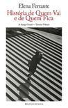 História de Quem Vai e de Quem Fica by Elena Ferrante