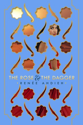 The Rose and the Dagger (The Wrath and the Dawn #2) – Renee Ahdieh