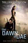 The Dawn of Dae by Trillian Anderson