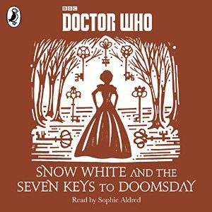 Snow White and the Seven Keys to Doomsday  (A Time Lord Fairy Tale #7)