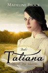 Tatiana (Upward Way Chronicles, #1)