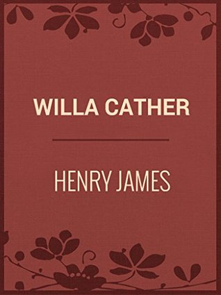 Willa Cather: Henry James