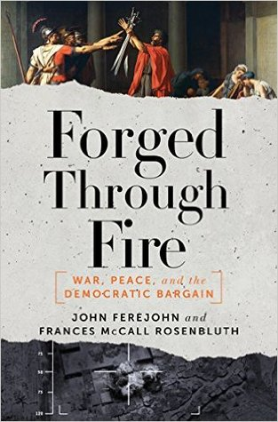 Forged through fire war peace and the democratic bargain by 26531467 fandeluxe Images
