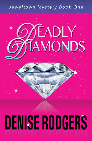 Deadly Diamonds by Denise Rodgers