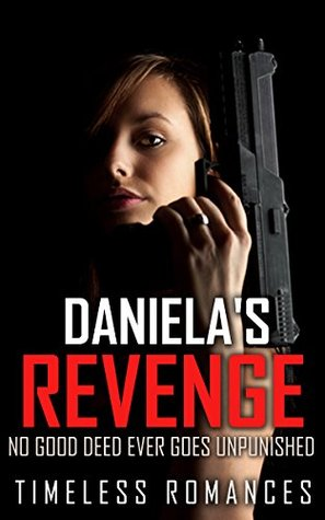 daniela-s-revenge-no-good-deed-ever-goes-unpunished