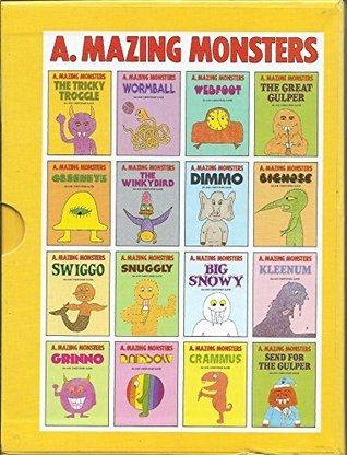 A. Mazing Monsters: The Tricky Troggle / Wormball / Webfoot / The Great Gulper / Greeneye / The Winkybird / Dimmo / Bignose / Swiggo / Snuggly / Big Snowy / Kleenum / Grinno / Rainbow / Crammus / Send for the Gulper