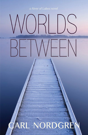 Worlds Between (River of Lakes, #2)