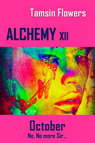 Alchemy Xii October By Tamsin Flowers
