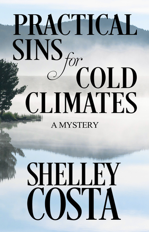 Practical Sins for Cold Climates (A Val Cameron Mystery #1)