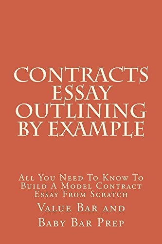 Contracts Essay Outlining By Example *e law school book: e book - LOOK INSIDE!!!!!
