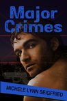 Major Crimes by Michele Lynn Seigfried