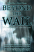 Beyond the Wail: 12 Grave T...