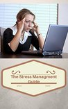 The Stress Management Guide - Learn The Best Stress Managment Techniques