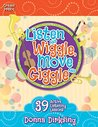 Listen and Wiggle, Move and Giggle: 39 Active Listening Lessons