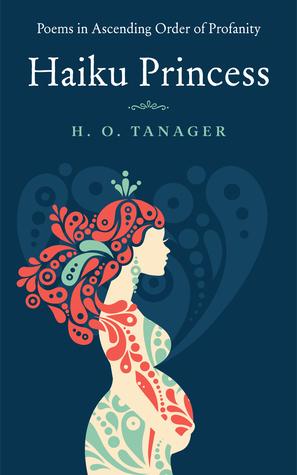 Haiku Princess: Poems in Ascending Order of Profanity
