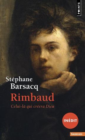 Rimbaud ; celui-là qui créera Dieu