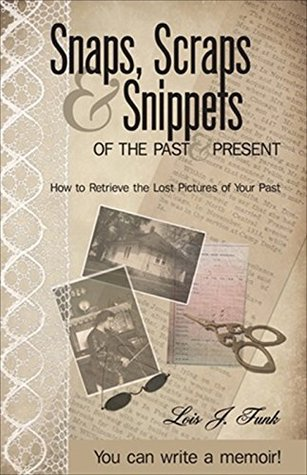 Snaps, Scraps and Snippets of the Past and Present: How to Retrieve the Lost Pictures of Your Past