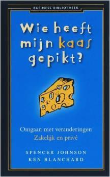 Wie heeft mijn kaas gepikt?: omgaan met verandering - zakelijk en privé
