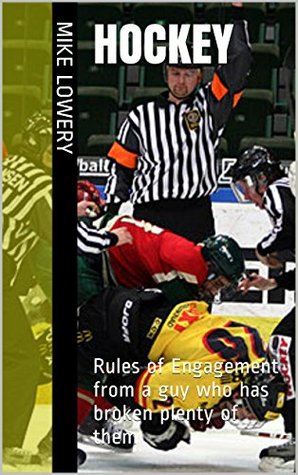 Hockey: Rules of Engagement From a Guy Who Has Broken Plenty of Them