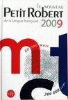 Le nouveau Petit Robert 2009 Edition: Dictionnaire alphabetique et analogique de la langue française: Nouvelle edition