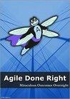 Agile Done Right  by Sam  Adams