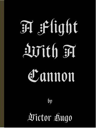 A Flight with a Cannon