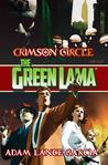 The Green Lama: Crimson Circle (The Green Lama Legacy Series: #4)