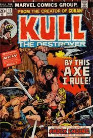 Kull The Destroyer: From The Creator Of Conan: By This Axe I Rule!: Beginning A Pulse Pounding New Chapter In The Startling Saga Of The Man Called Kull, And Wait 'Till You See The Shock Ending To This Story Of Stories! (Vol. 1, No. 11, November 1973)