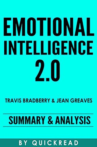 Emotional Intelligence 2.0: By Travis Bradberry and Jean Greaves | Summary & Analysis