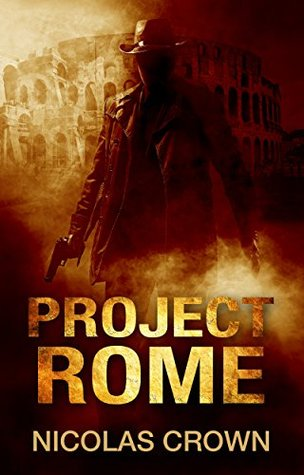 Project Rome: An International Private Investigator Series of Crime and Suspense Action (Book 1)