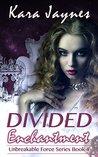 Divided Enchantment by Kara Jaynes