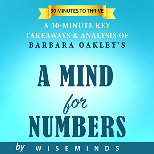 A Mind for Numbers | Key Takeaways & Analysis: How to Excel at Math and Science (Even If You Flunked Algebra)