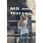 MS and Horses: Teen struggles with multiple sclerosis while rehabbing a rescued racehorse