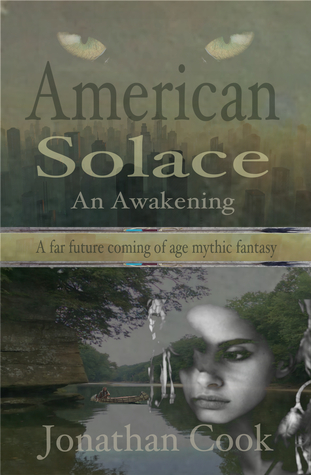 American Solace: An Awakening, a Far Future Coming of Age Mythic Fantasy