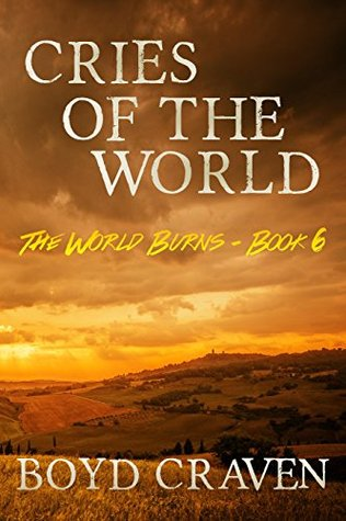Cries Of The World (The World Burns #6)