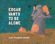 Edgar Wants to Be Alone