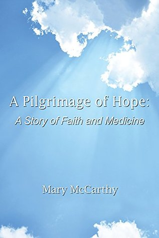 A Pilgrimage of Hope: A Story of Faith and Medicine