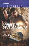 Arresting Developments by Lena Diaz